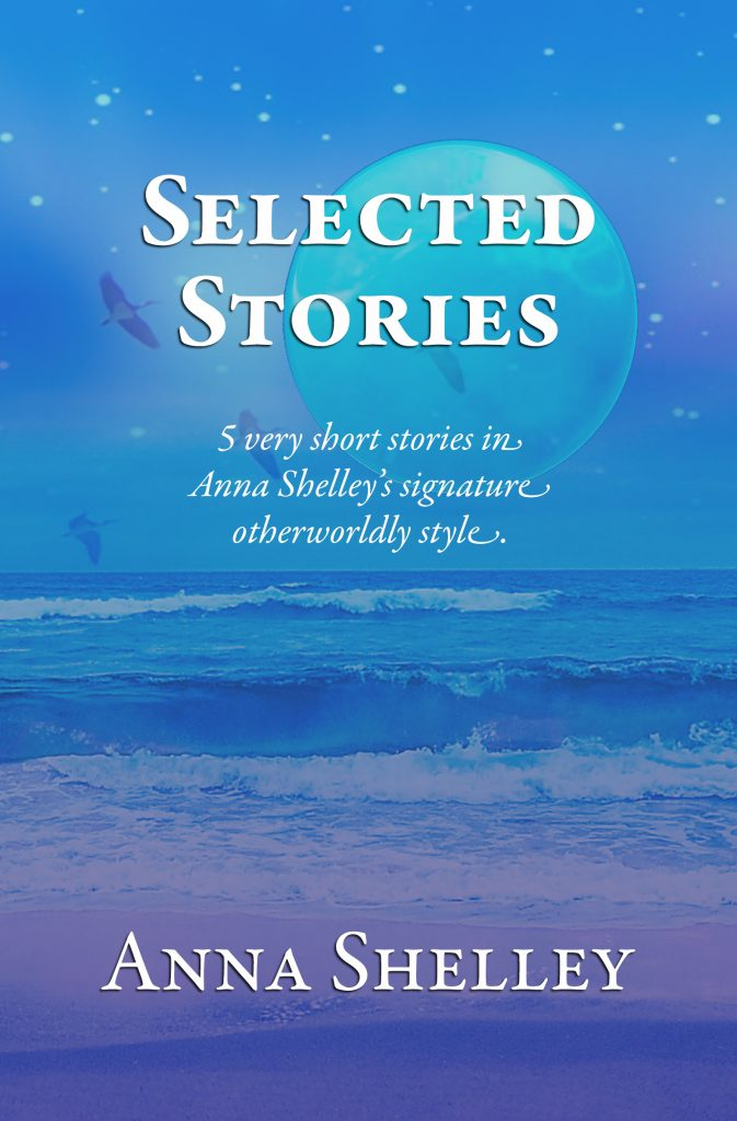 Selected Stories by Anna Shelley
